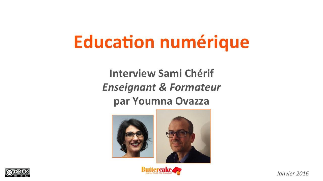 Education numérique: interview Sami Chérif